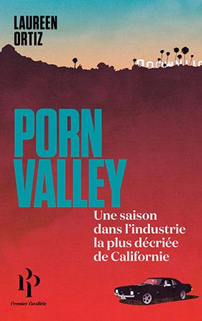 Porn Valley – Premier Parallèle